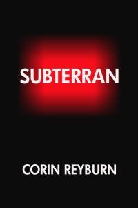 Subterran by Corin Reyburn